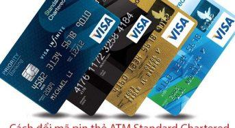 Cách đổi mã pin thẻ ATM Standard Chartered – Lấy cấp lại mật khẩu ATM
