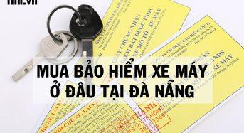 Mua bảo hiểm xe máy ở đâu tại Đà nẵng?