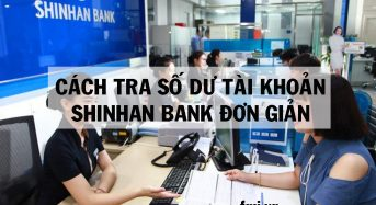 Cách tra số dư tài khoản ngân hàng Shinhan Bank đơn giản