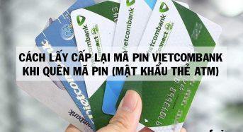 Cách lấy cấp lại mã pin Vietcombank khi quên mã pin (mật khẩu thẻ ATM)