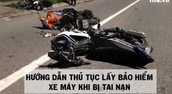 Hướng dẫn thủ tục lấy bảo hiểm xe máy khi bị tai nạn