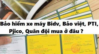 Bảo hiểm xe máy BIDV, Bảo Việt, PTI, PJICO, Quân đội mua ở đâu?