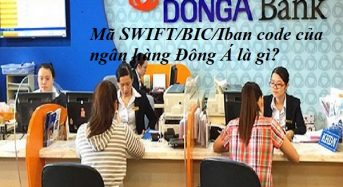 Mã SWIFT/BIC/Iban code của ngân hàng Đông Á