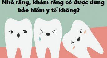 Nhổ răng, khám răng có được dùng bảo hiểm y tế không?