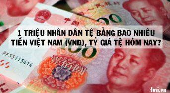 1 triệu Nhân dân Tệ bằng bao nhiêu tiền Việt nam (vnđ) ? Tỷ Giá Tệ hôm nay