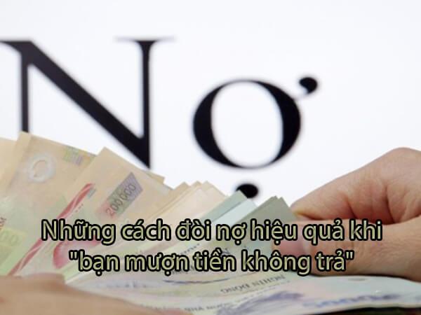 """9 cách đòi nợ hiệu quả khi """"bạn mượn tiền không trả"""""""