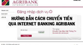 Hướng dẫn cách chuyển tiền qua internet banking Agribank