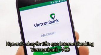 Hạn mức chuyển tiền qua internet banking Vietcombank – VCB