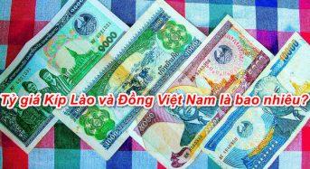 Đổi tiền Lào sang tiền việt ở đâu, tỷ giá Kíp Lào bao nhiêu ?