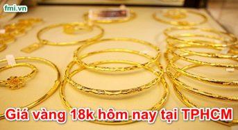 Giá vàng 18K hôm nay tại TPHCM