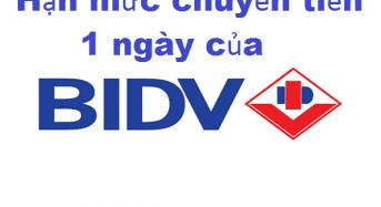 Hạn mức chuyển tiền một ngày của BIDV là bao nhiêu?