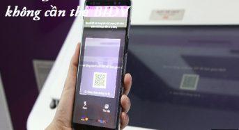 Hướng dẫn tiện ích rút tiền không cần thẻ BIDV