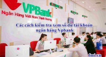 3 Cách kiểm tra xem số dư tài khoản ngân hàng Vpbank