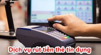 Top 3 dịch vụ rút tiền thẻ tín dụng giá rẻ uy tín TPHCM