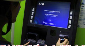 Thẻ ACB rút tiền được ở những cây ATM ngân hàng nào?