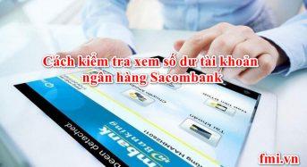 4 Cách kiểm tra xem số dư tài khoản ngân hàng Sacombank