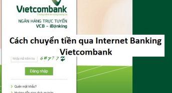 Hướng dẫn cách chuyển tiền qua internet banking Vietcombank – VCB