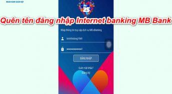 """Cách xử lý khi """"quên tên đăng nhập internet banking MB Bank"""""""