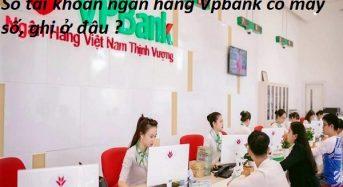 Số tài khoản ngân hàng Vpbank có mấy số, ghi ở đâu ?