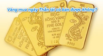 [Đầu năm 2020] Vàng mua ngày thần tài có được bán không ?