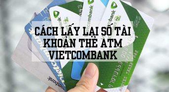 Cách lấy lại số tài khoản thẻ atm vietcombank
