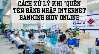 """Cách xử lý khi """"quên tên đăng nhập internet banking Bidv online"""""""