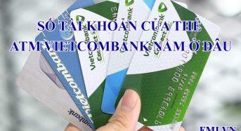 Số tài khoản của thẻ ATM Vietcombank nằm ở đâu?