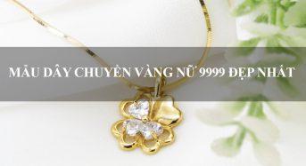 7 mẫu dây chuyền vàng nữ 9999 đẹp nhất 2020