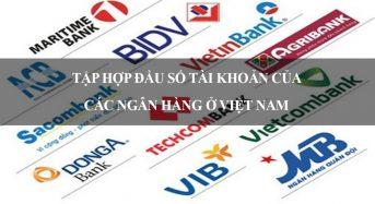 Tập hợp đầu số tài khoản của các ngân hàng ở Việt nam