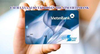 Cách lấy lại số tài khoản thẻ ATM Vietinbank