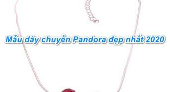 Top 3 mẫu dây chuyền Pandora đẹp nhất 2020