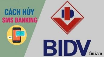 Cách hủy sms banking ngân hàng BIDV, hủy e-mobile banking 2021