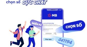 Phí mở tài khoản Mb bank số đẹp, cách chọn số đẹp tứ quý vip 2021